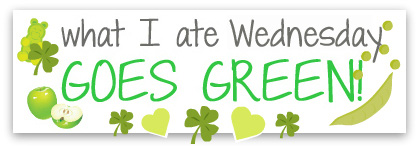What I Ate Wednesday GOES GREEN